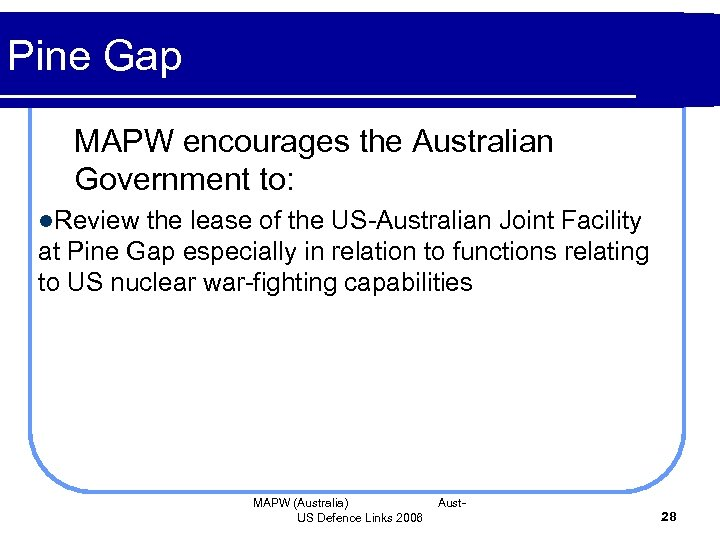 Pine Gap MAPW encourages the Australian Government to: l. Review the lease of the