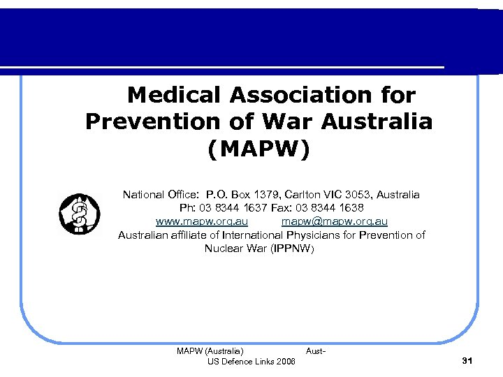 Medical Association for Prevention of War Australia (MAPW) National Office: P. O. Box 1379,