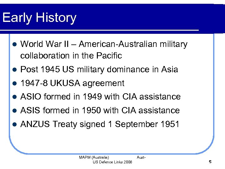 Early History l World War II – American-Australian military collaboration in the Pacific l