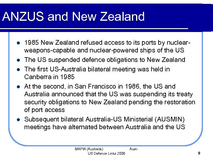 ANZUS and New Zealand l l l 1985 New Zealand refused access to its