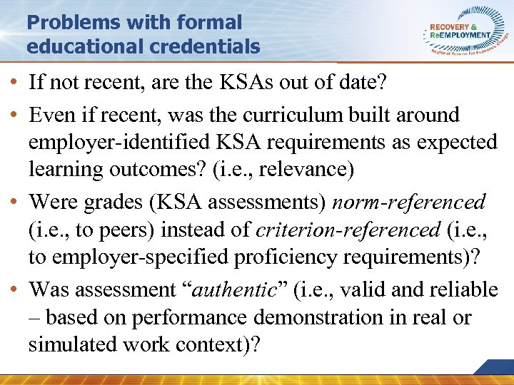 Problems with formal educational credentials • If not recent, are the KSAs out of