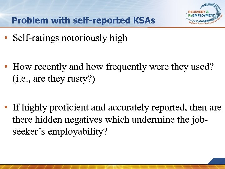 Problem with self-reported KSAs • Self-ratings notoriously high • How recently and how frequently
