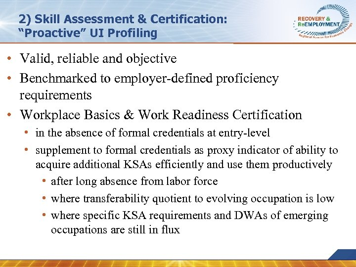 "2) Skill Assessment & Certification: ""Proactive"" UI Profiling • Valid, reliable and objective •"