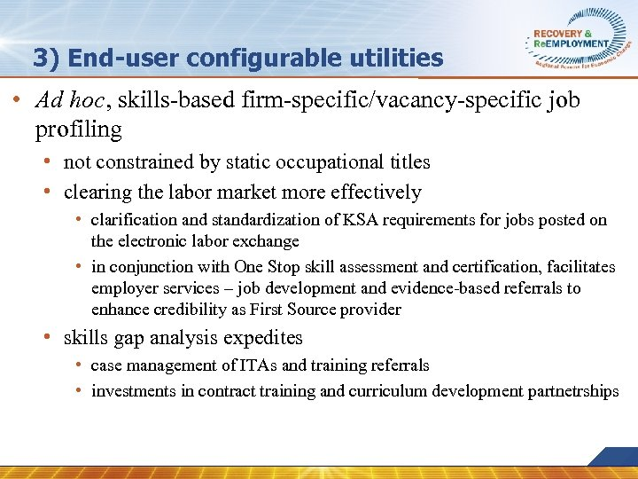 3) End-user configurable utilities • Ad hoc, skills-based firm-specific/vacancy-specific job profiling • not constrained