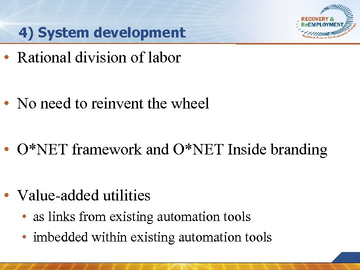 4) System development • Rational division of labor • No need to reinvent the