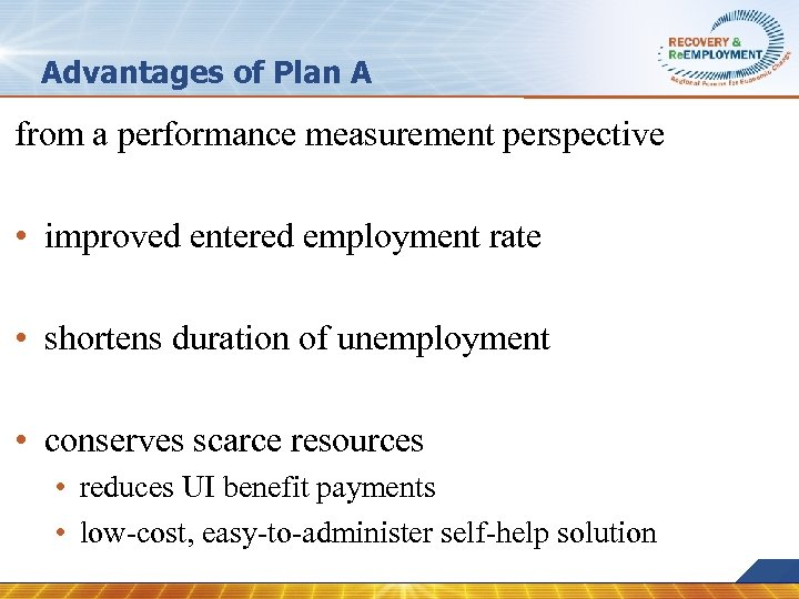 Advantages of Plan A from a performance measurement perspective • improved entered employment rate