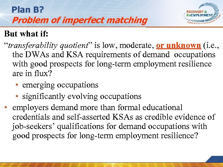 "Plan B? Problem of imperfect matching But what if: ""transferability quotient"" is low, moderate,"
