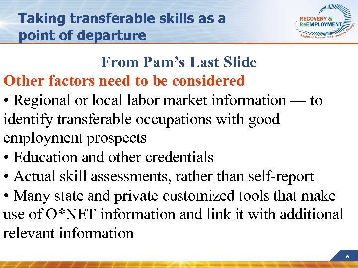 Taking transferable skills as a point of departure From Pam's Last Slide Other factors