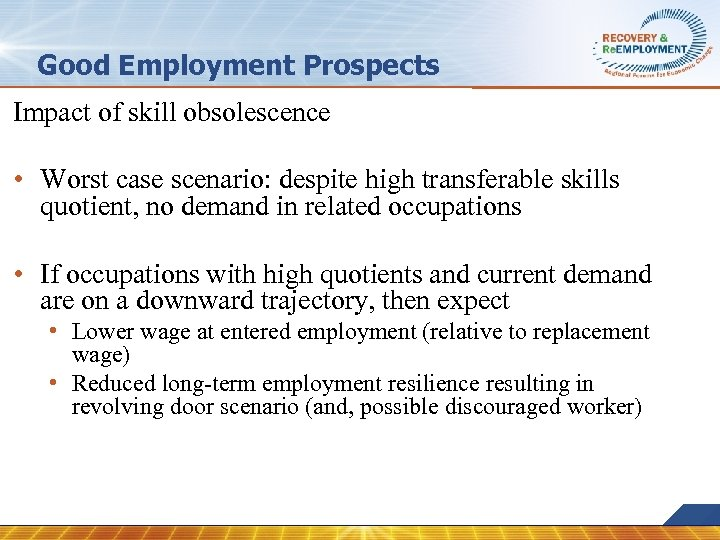 Good Employment Prospects Impact of skill obsolescence • Worst case scenario: despite high transferable