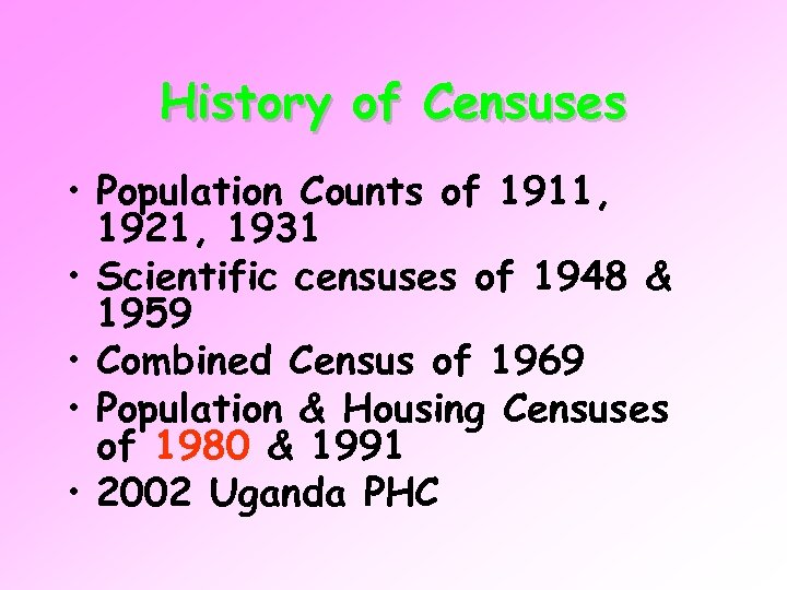 History of Censuses • Population Counts of 1911, 1921, 1931 • Scientific censuses of
