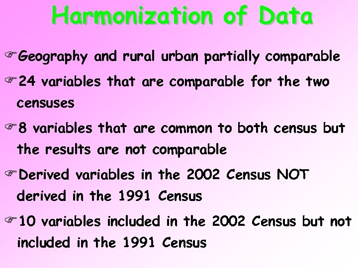 Harmonization of Data FGeography and rural urban partially comparable F 24 variables that are