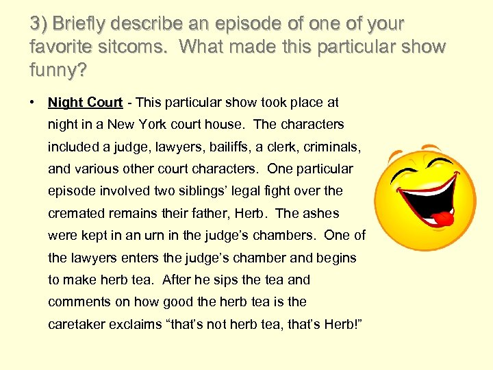 3) Briefly describe an episode of one of your favorite sitcoms. What made this