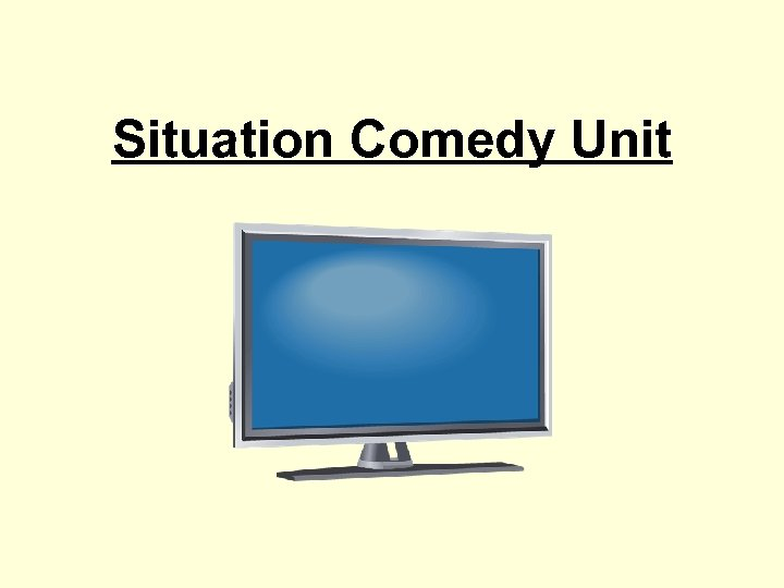 Situation Comedy Unit