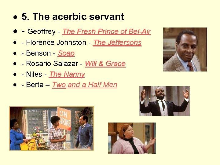 5. The acerbic servant - Geoffrey - The Fresh Prince of Bel-Air -