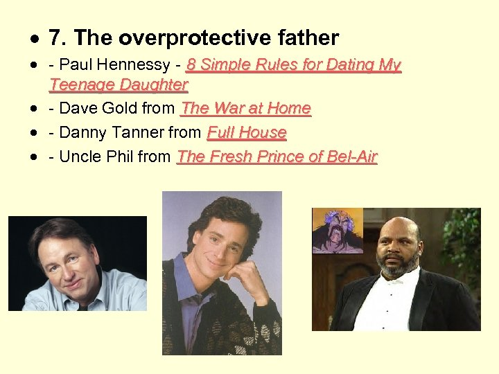 7. The overprotective father - Paul Hennessy - 8 Simple Rules for Dating