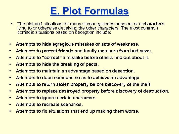E. Plot Formulas • • • The plot and situations for many sitcom episodes
