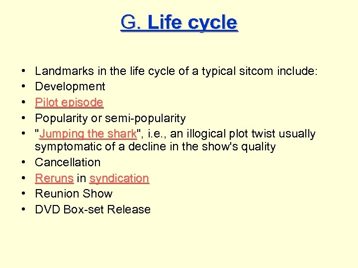 G. Life cycle • • • Landmarks in the life cycle of a typical