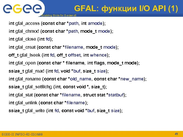 GFAL: функции I/O API (1) Enabling Grids for E-scienc. E int gfal_access (const char