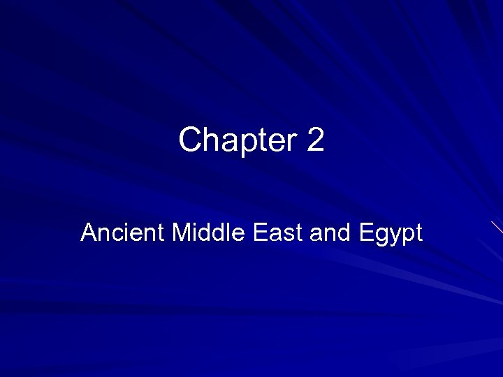 Chapter 2 Ancient Middle East and Egypt