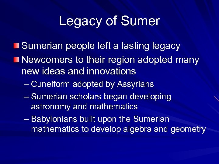 Legacy of Sumerian people left a lasting legacy Newcomers to their region adopted many