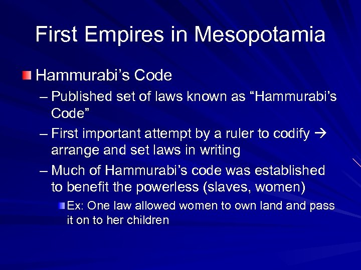 """First Empires in Mesopotamia Hammurabi's Code – Published set of laws known as """"Hammurabi's"""