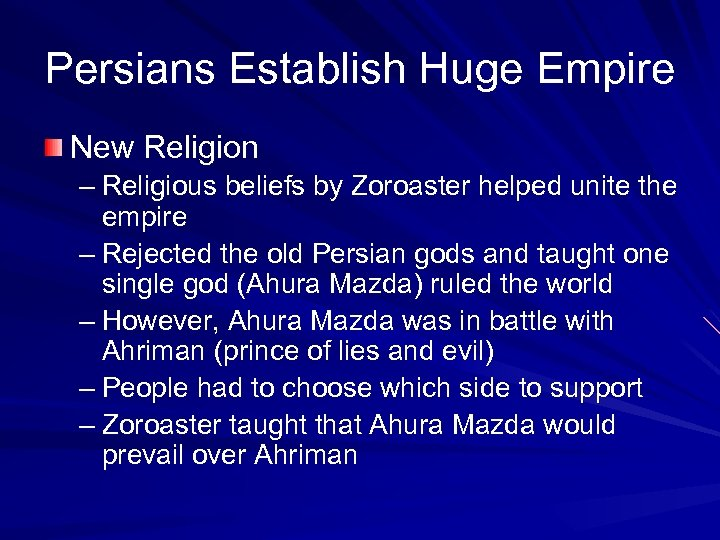 Persians Establish Huge Empire New Religion – Religious beliefs by Zoroaster helped unite the