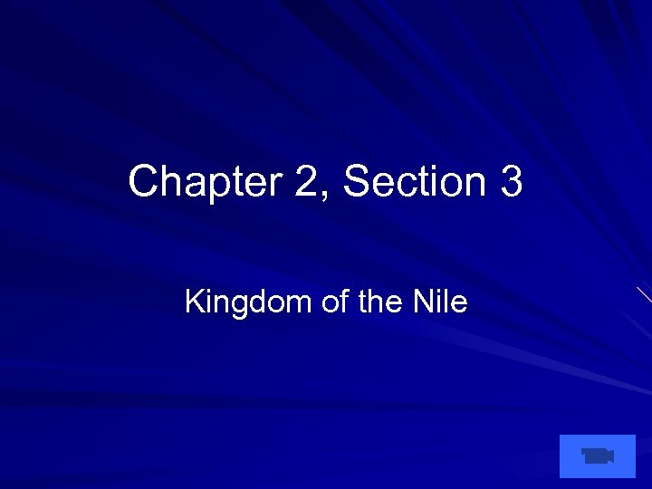Chapter 2, Section 3 Kingdom of the Nile