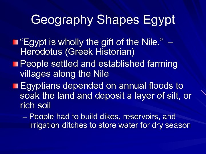 """Geography Shapes Egypt """"Egypt is wholly the gift of the Nile. """" – Herodotus"""