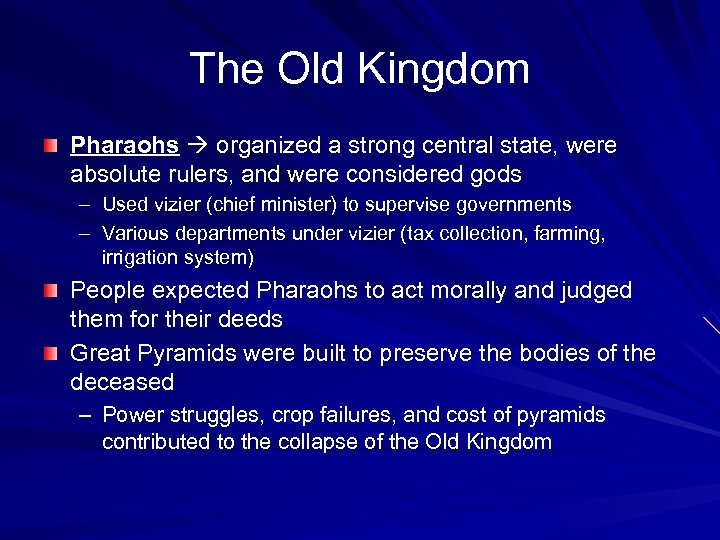 The Old Kingdom Pharaohs organized a strong central state, were absolute rulers, and were