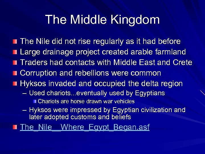 The Middle Kingdom The Nile did not rise regularly as it had before Large