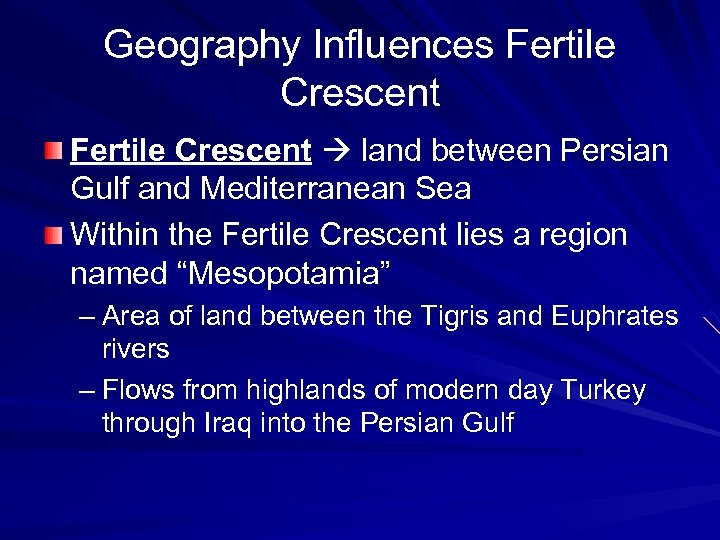 Geography Influences Fertile Crescent land between Persian Gulf and Mediterranean Sea Within the Fertile
