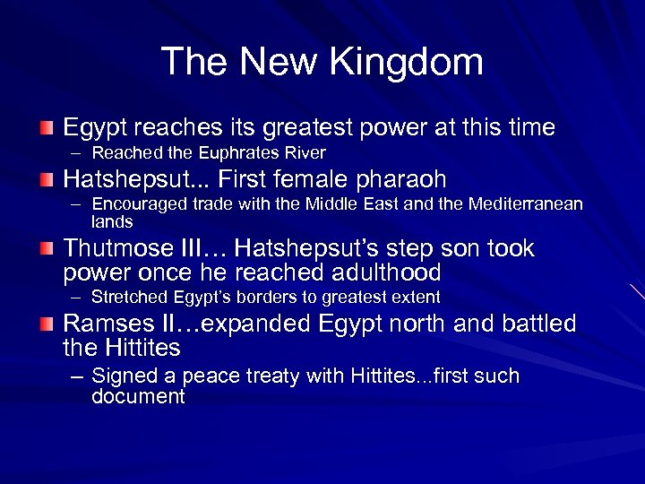 The New Kingdom Egypt reaches its greatest power at this time – Reached the