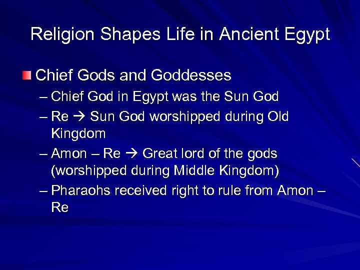 Religion Shapes Life in Ancient Egypt Chief Gods and Goddesses – Chief God in