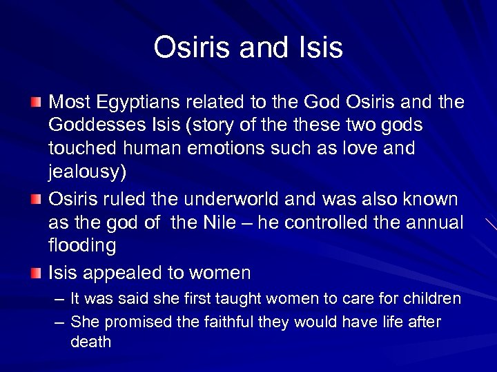 Osiris and Isis Most Egyptians related to the God Osiris and the Goddesses Isis