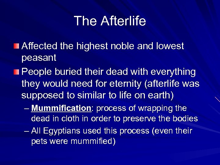 The Afterlife Affected the highest noble and lowest peasant People buried their dead with