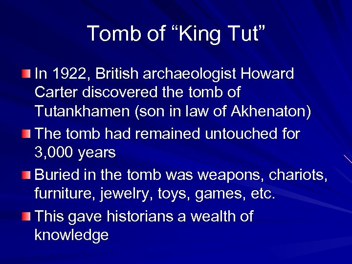 """Tomb of """"King Tut"""" In 1922, British archaeologist Howard Carter discovered the tomb of"""
