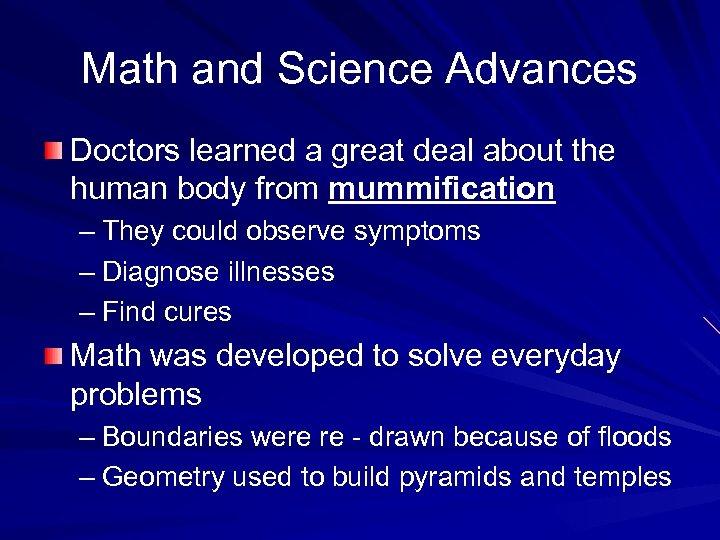 Math and Science Advances Doctors learned a great deal about the human body from