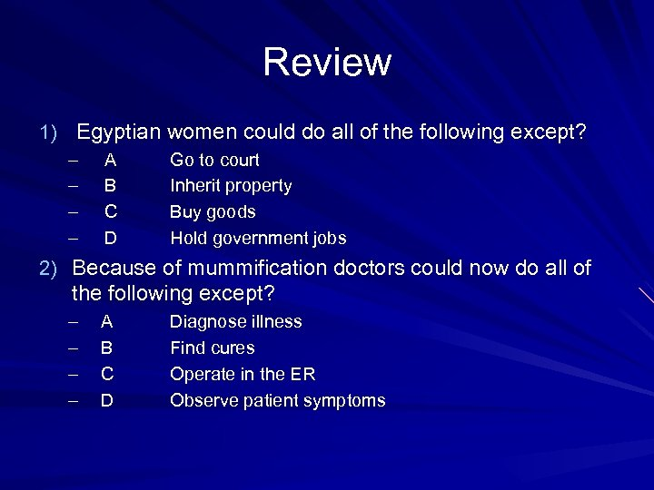 Review 1) Egyptian women could do all of the following except? – – A