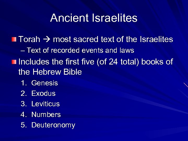 Ancient Israelites Torah most sacred text of the Israelites – Text of recorded events