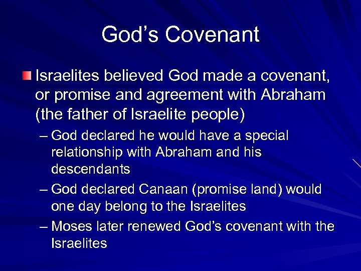 God's Covenant Israelites believed God made a covenant, or promise and agreement with Abraham