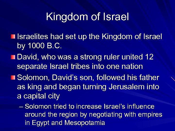 Kingdom of Israelites had set up the Kingdom of Israel by 1000 B. C.
