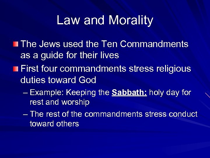 Law and Morality The Jews used the Ten Commandments as a guide for their
