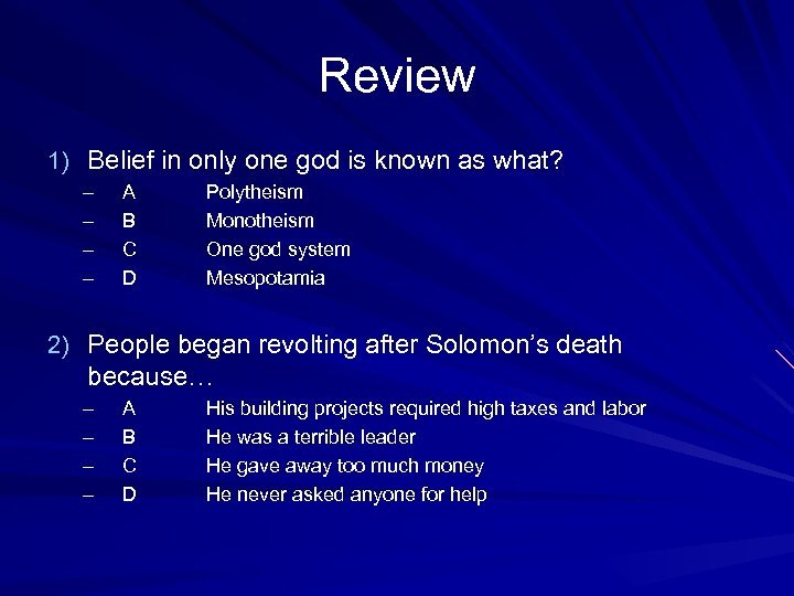Review 1) Belief in only one god is known as what? – – A