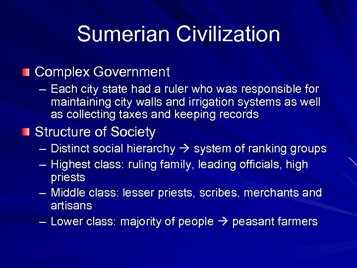 Sumerian Civilization Complex Government – Each city state had a ruler who was responsible