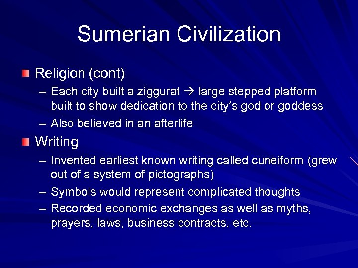 Sumerian Civilization Religion (cont) – Each city built a ziggurat large stepped platform built