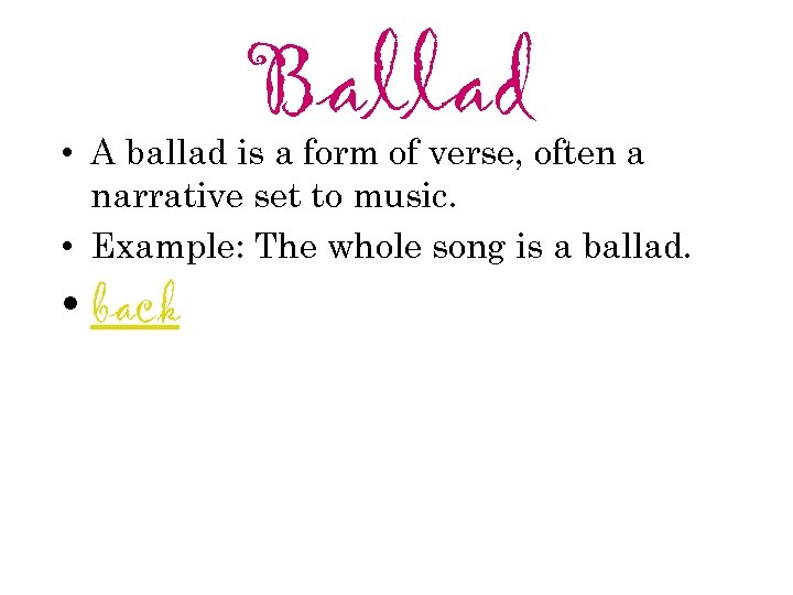 Ballad • A ballad is a form of verse, often a narrative set to