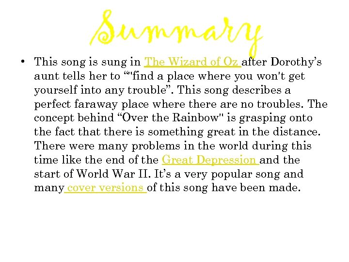 Summary • This song is sung in The Wizard of Oz after Dorothy's aunt
