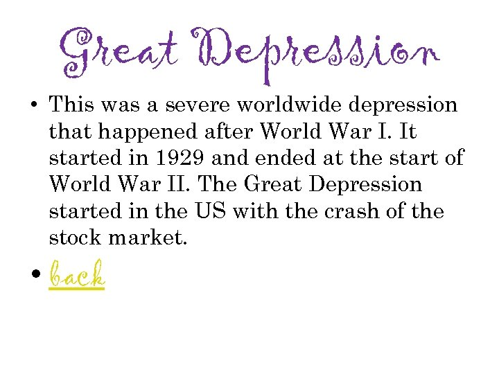 Great Depression • This was a severe worldwide depression that happened after World War