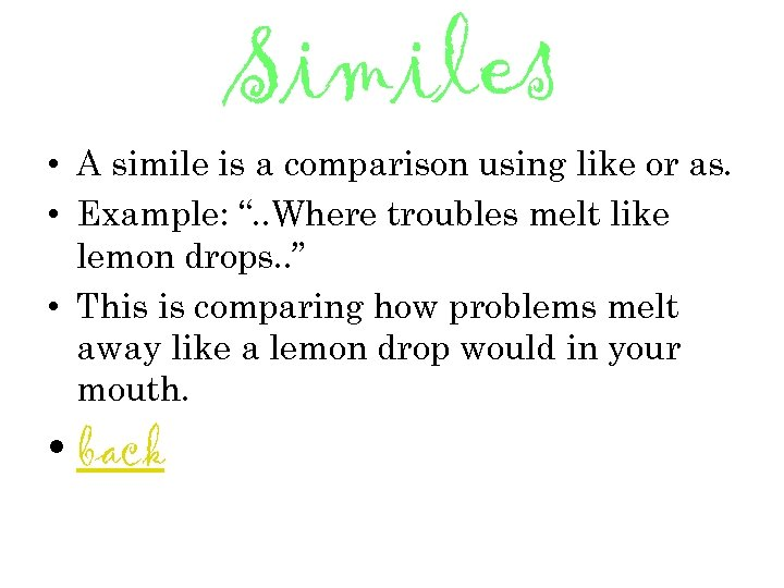 "Similes • A simile is a comparison using like or as. • Example: ""."