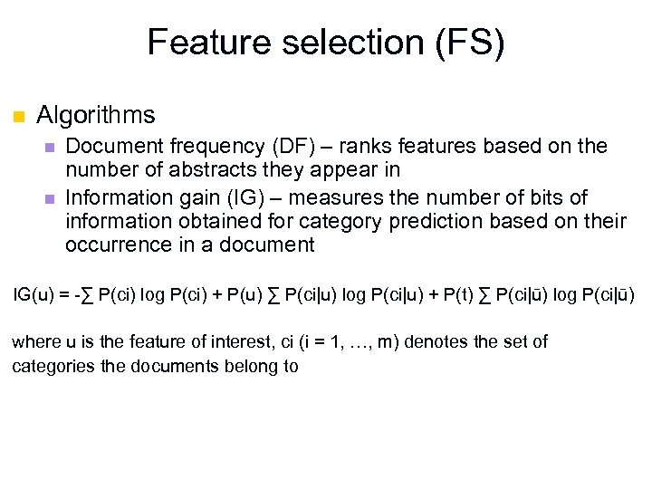 Feature selection (FS) n Algorithms n n Document frequency (DF) – ranks features based